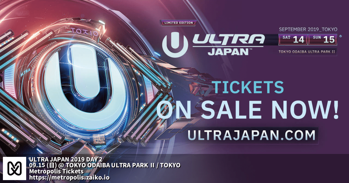 ULTRA JAPAN 2019 DAY 2 / 09 15 (Sun) @ TOKYO ODAIBA ULTRA